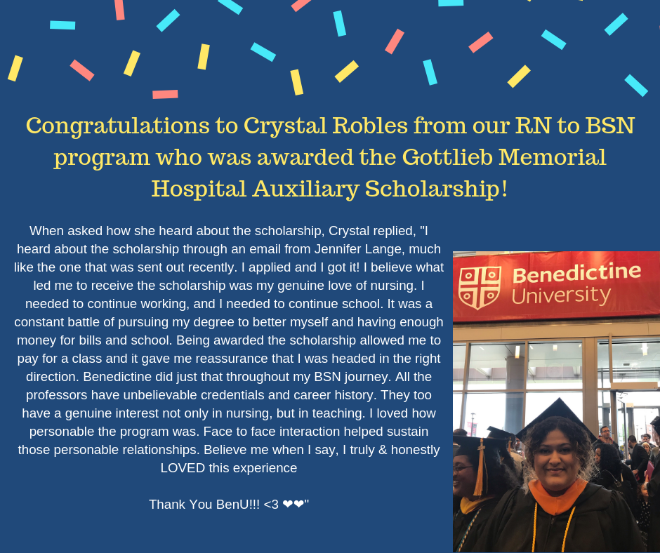 Congratulations to Crystal Robles from our RN to BSN program who was awarded the Gottlieb Memorial Hospital Auxiliary Scholarship!