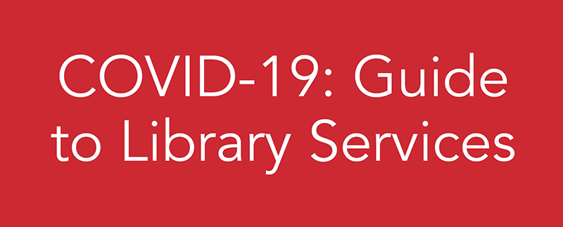 COVID-19: Guide to Library Services